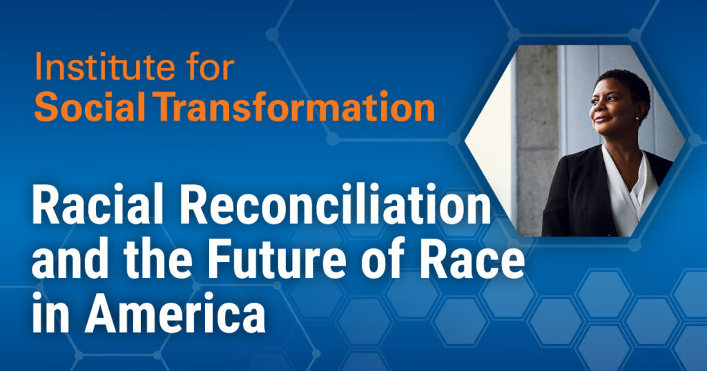 Racial Reconciliation and the Future of Race in America